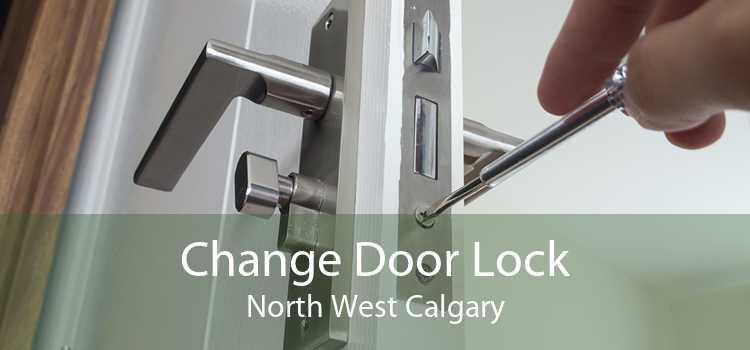 Change Door Lock North West Calgary