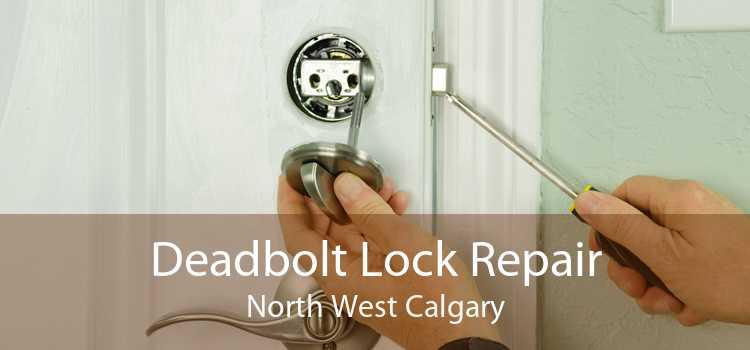 Deadbolt Lock Repair North West Calgary
