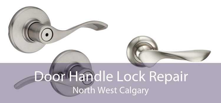Door Handle Lock Repair North West Calgary