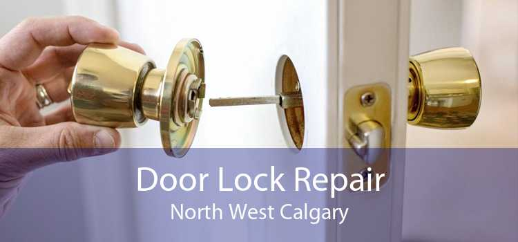 Door Lock Repair North West Calgary