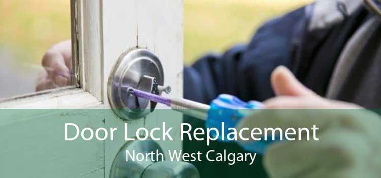 Door Lock Replacement North West Calgary