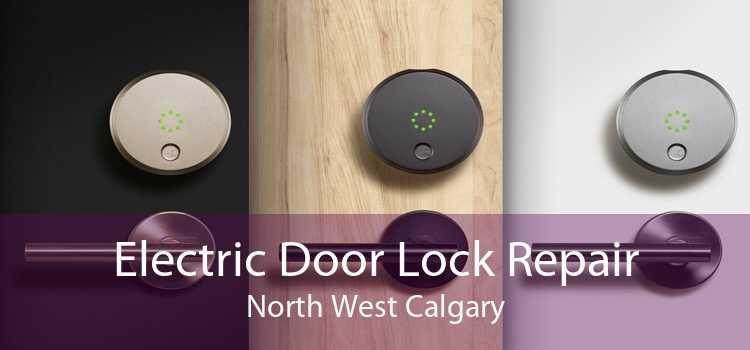 Electric Door Lock Repair North West Calgary
