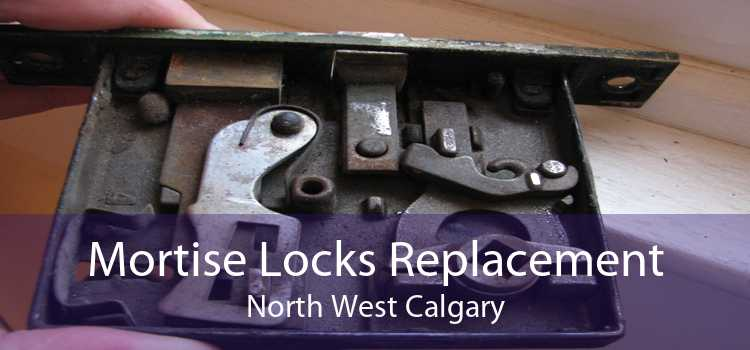 Mortise Locks Replacement North West Calgary